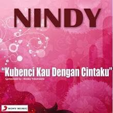 Nindy – Kubenci Kau Dengan Cintaku