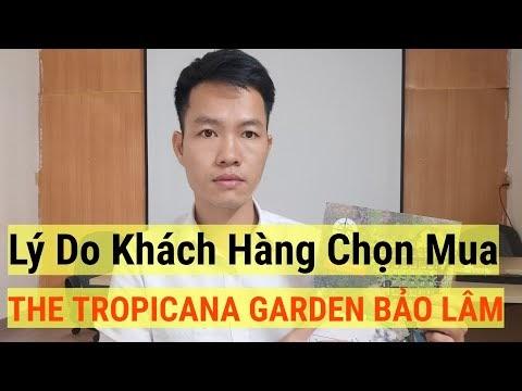 8 Lý do khách hàng quyết định chọn The Tropicana Garden Bảo Lâm