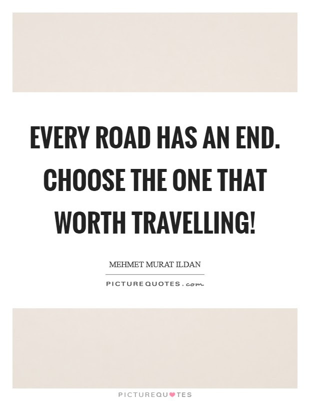 End Of The Road Quotes Sayings End Of The Road Picture Quotes