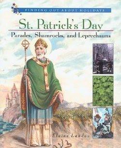 St. Patrick's Day: Parades, Shamrocks, And Leprechauns