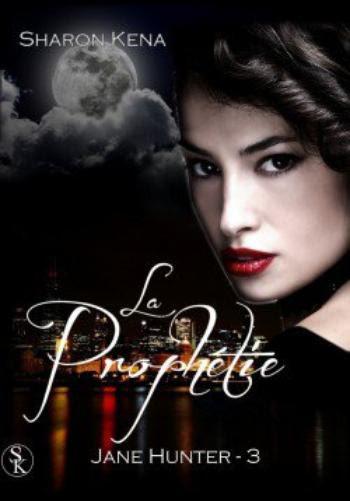 Jane Hunter 3 La prophétie