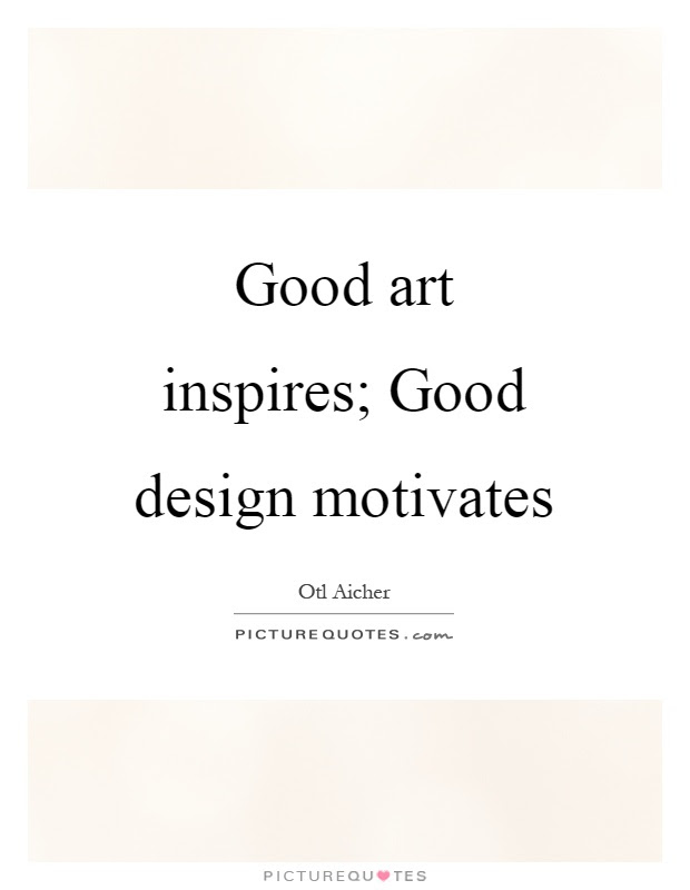 Dieter Rams on good and great design - Design Quotes
