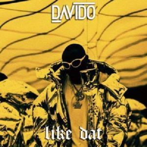 Davido – Like Dat: [music]