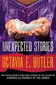 Book Cover Image. Title: Unexpected Stories, Author: Octavia E. Butler