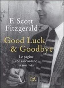 GOODLUCK AND GOODBYE LE MEMORIE DI FRANCIS SCOTT FITZGERALD jpeg