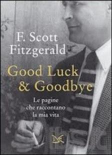 GOODLUCK AND GOODBYE LE MEMORIE DI FRANCIS SCOTT FITZGERALD jpeg