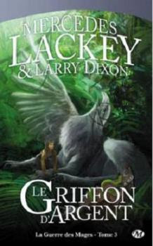 Couverture Cycle des Hérauts de Valdemar, La Guerre des Mages, tome 3 : Le Griffon d'argent
