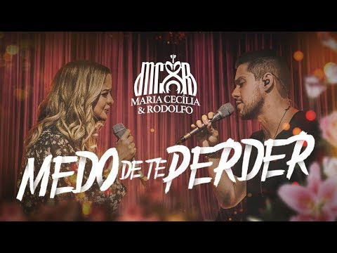 Maria Cecília e Rodolfo - Medo de Te Perder
