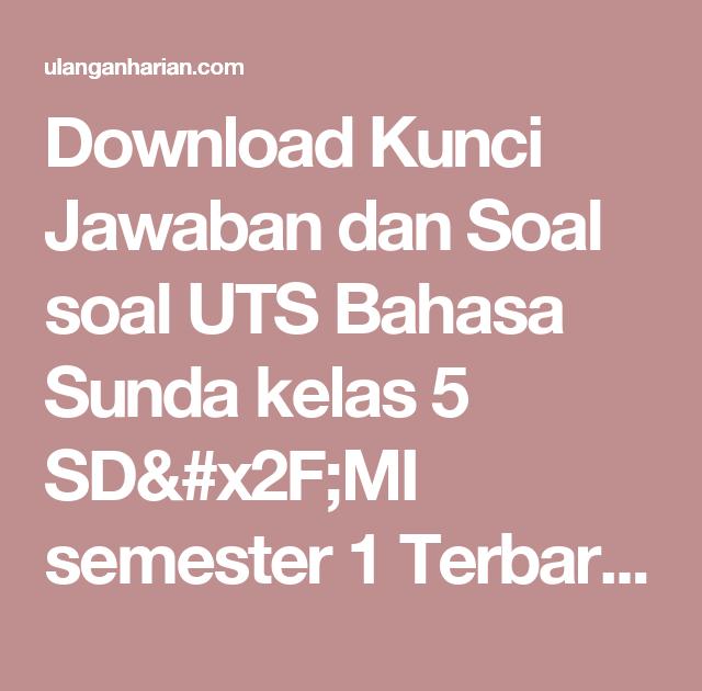 Kunci Jawaban Warangka Basa Sunda Kelas 5 Web Site Edukasi
