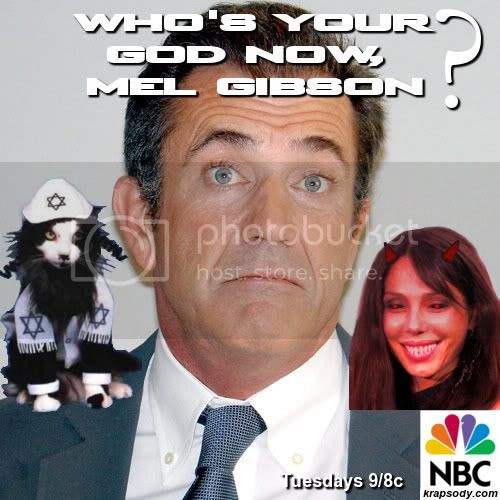 Who's Your God Now, Mel Gibson?