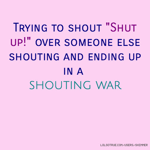 Shut Up Quotes Funny Shut Up Quotes Facebook Quotes Tumblr Quotes