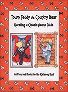 Town Teddy & Country Bear: A Classic Aesop's Fable Retold ...
