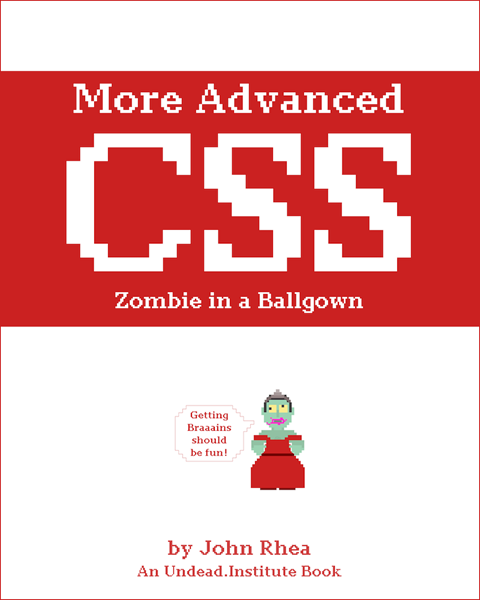 More Advanced CSS - Zombie in a Ballgown
