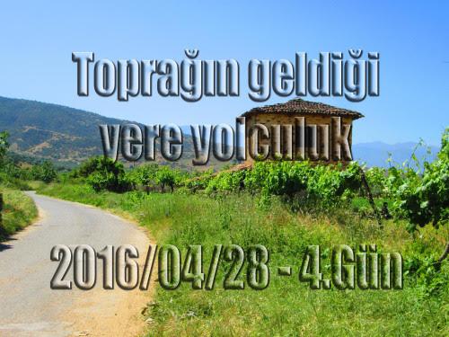 2016/04/28 Toprağın geldiği yere yolculuk (4.Gün Çatak Vadisi - Bayındır)