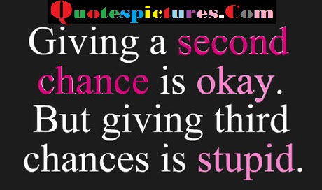Chance Quotes Giving A Second Chance Is Okay Quotespicturescom