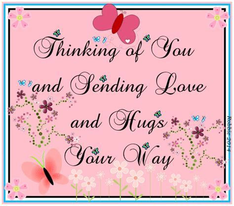 Thinking Of You And Sending Love And Hugs Your Way
