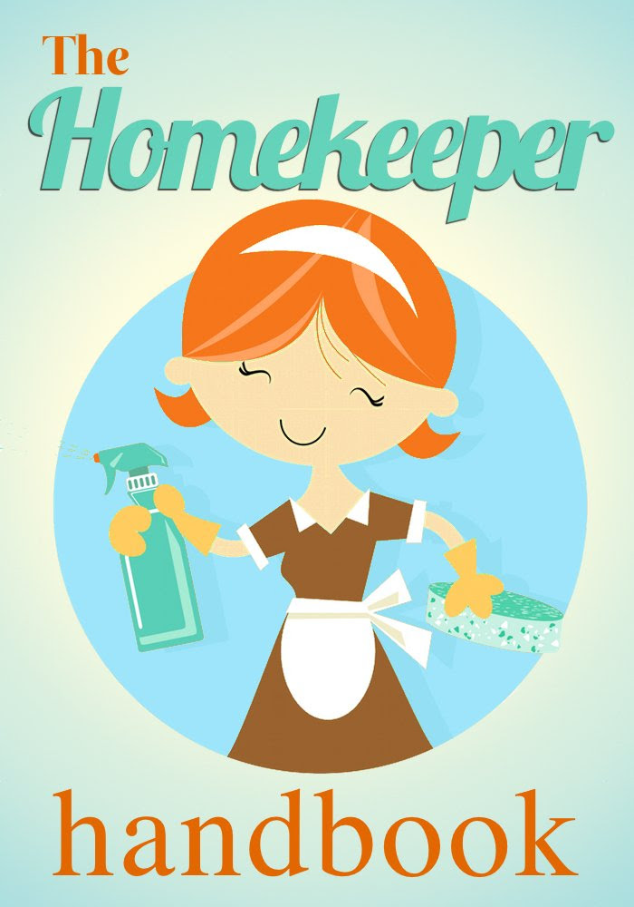 The Homekeeper Handbook: How To Help You Keep Your Home Spotless ...