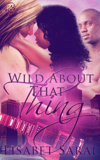 Wild About That Thing Cover