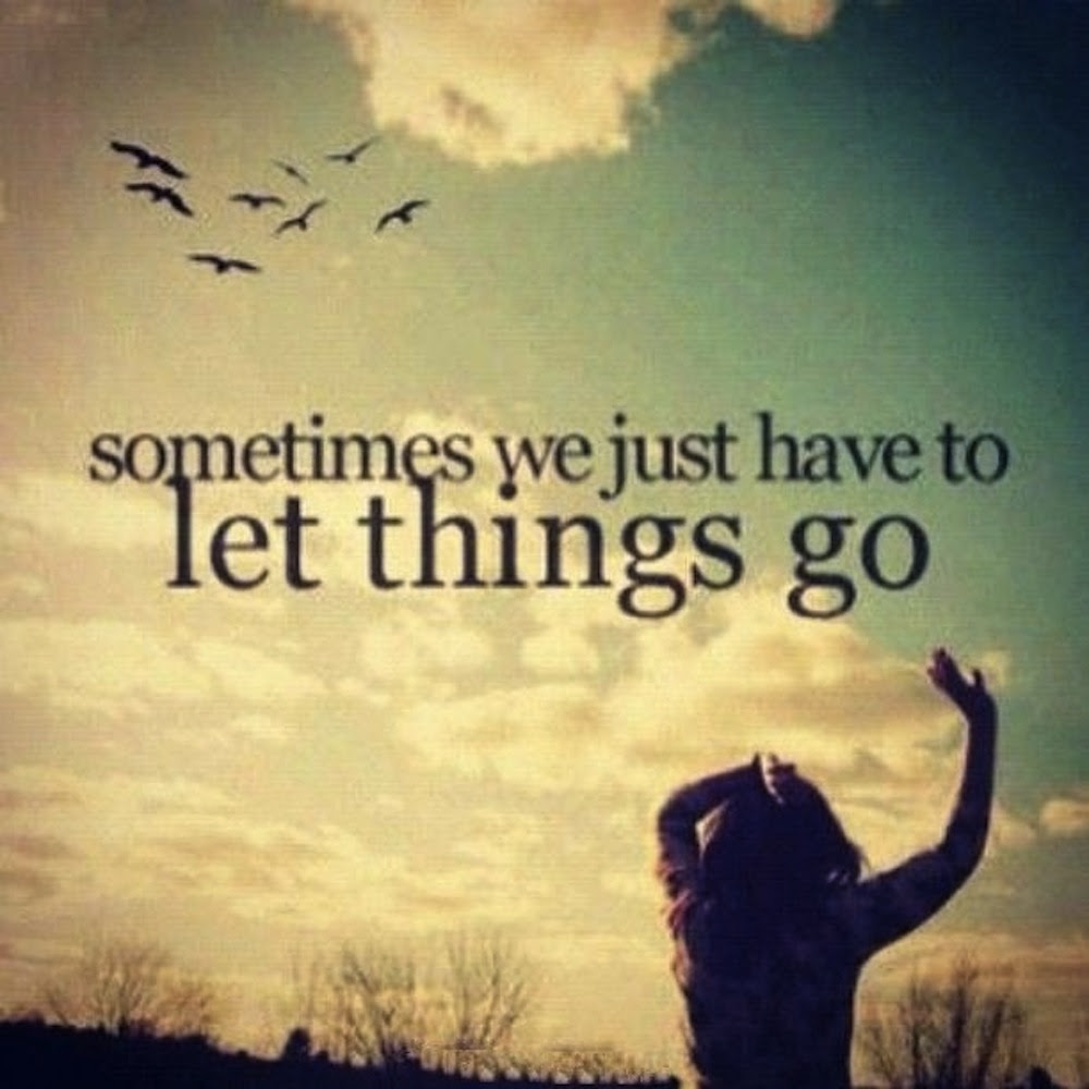 At Some Point You Just Have To Let Go Heartfelt Love And Life Quotes
