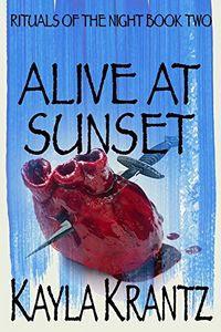 Alive at Sunset by Kayla Krantz