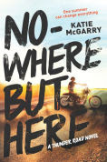 Nowhere But Here, book 1 of Thunder Road series