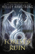 Title: Forest of Ruin (Age of Legends Series #3), Author: Kelley Armstrong