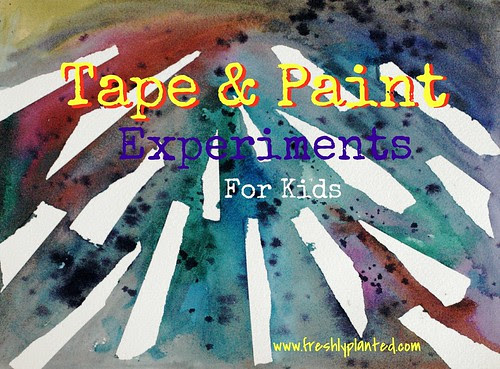 Tape & Paint Creations with Kids {Freshly Planted}