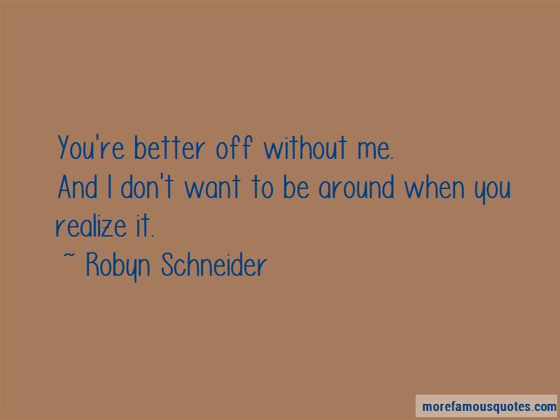 Im Better Off Without You Quotes Top 43 Quotes About Im Better