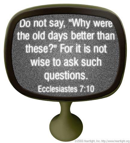 Inspirational illustration of Ecclesiastes 7:10