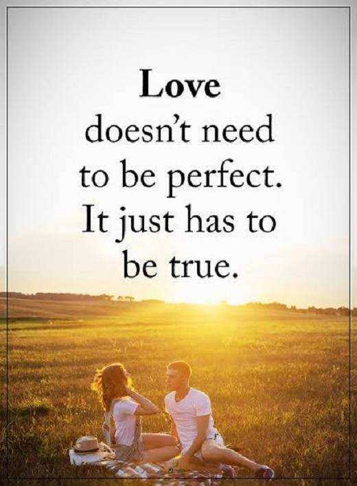 Love Quotes About Life Love Doesn T To Be Perfect Be True Boom Sumo