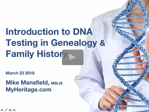 Introduction to DNA Testing in Genealogy and Family History - free webinar by Mike Mansfield now online