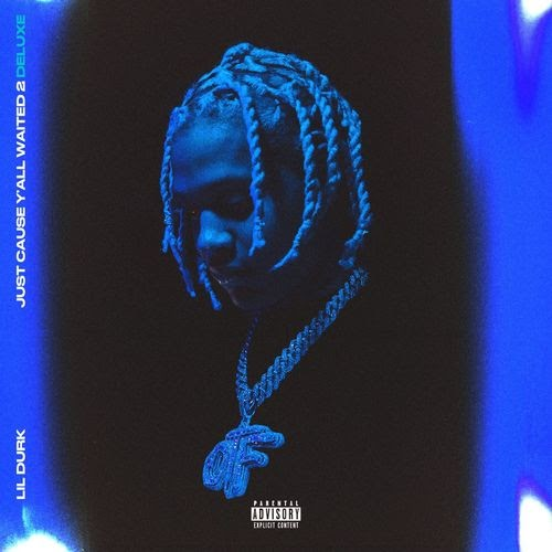 Lil Durk - Just Cause Y'all Waited 2 (Deluxe) (Clean Album) [MP3-320KBPS]