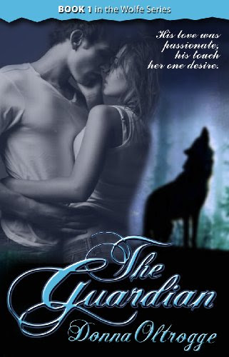 The Guardian (The Wolfe Series 1) by Donna Oltrogge