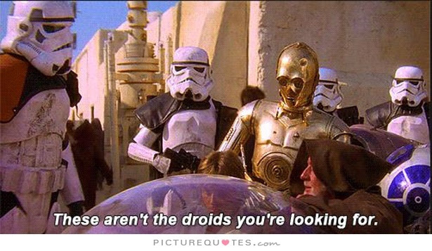 These Arent The Droids Youre Looking For Picture Quotes