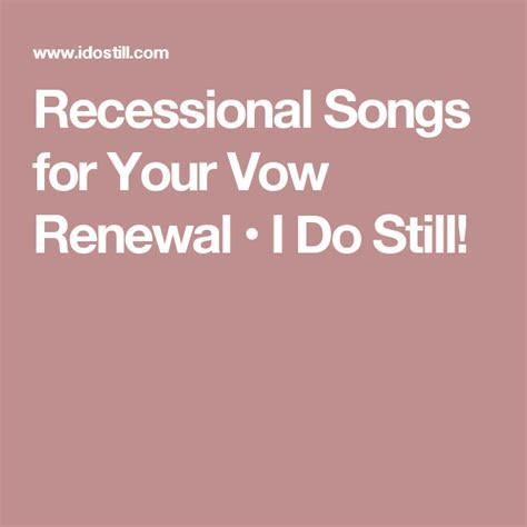 Recessional Songs for Your Vow Renewal ? I Do Still!   My