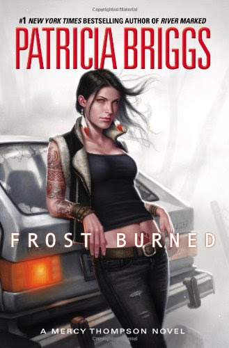 Frost Burned (Mercy Thompson, Book 7) by Patricia Briggs