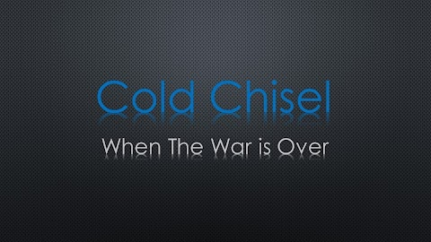 When The War Is Over Lyrics Cold Chisel