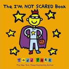 The I'M NOT SCARED Book by Todd Parr
