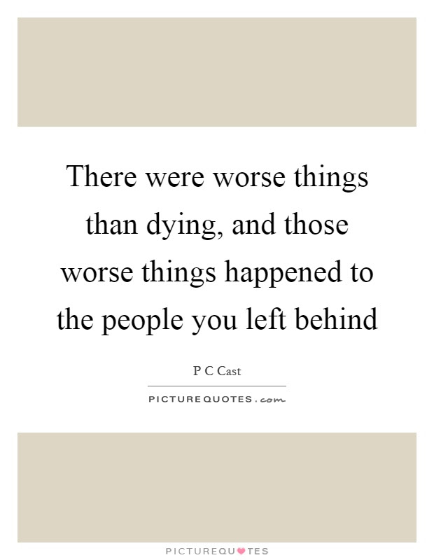 Those Left Behind Quotes Sayings Those Left Behind Picture Quotes