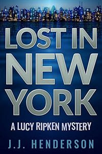 Lost in New York by J. J. Henderson