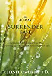 The 40-Day Surrender Fast: The Guide for Releasing Your Plan, Renewing Your Mind, and Restoring Your Life