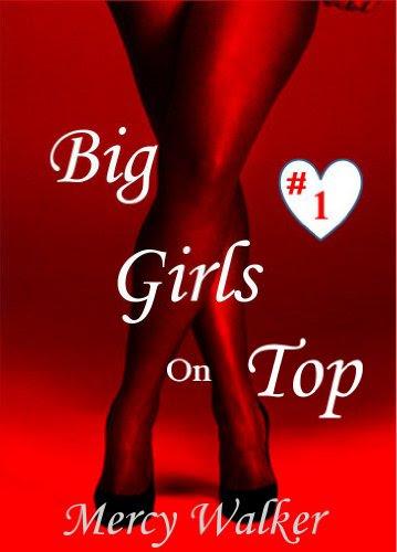Big Girls on Top (Erotic Romance) Book 1 by Mercy Walker