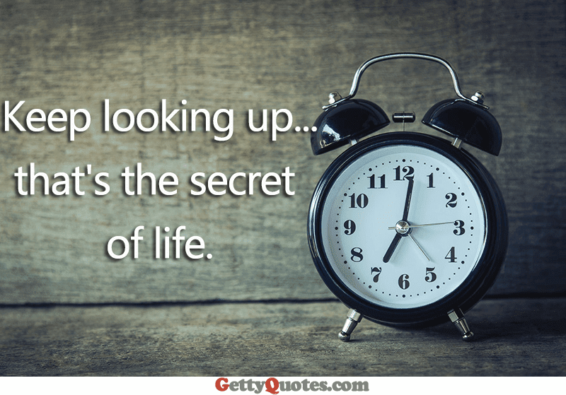 Keep Looking Up All The Best Quotes At Gettyquotes