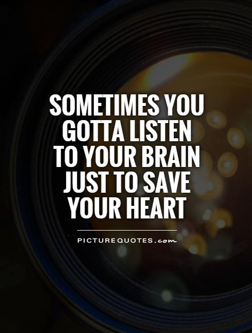Quotes About Listening To Your Brain 16 Quotes