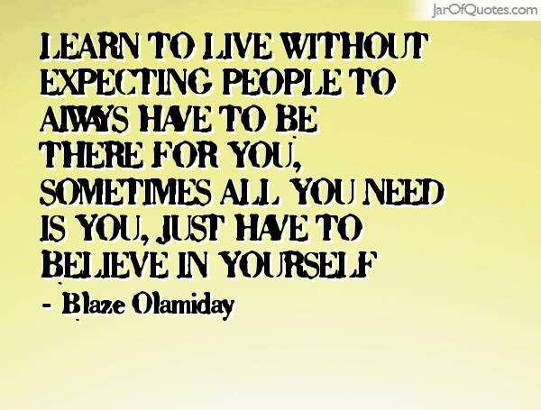 Quotes About Peoples Expectations Of You 71 Quotes