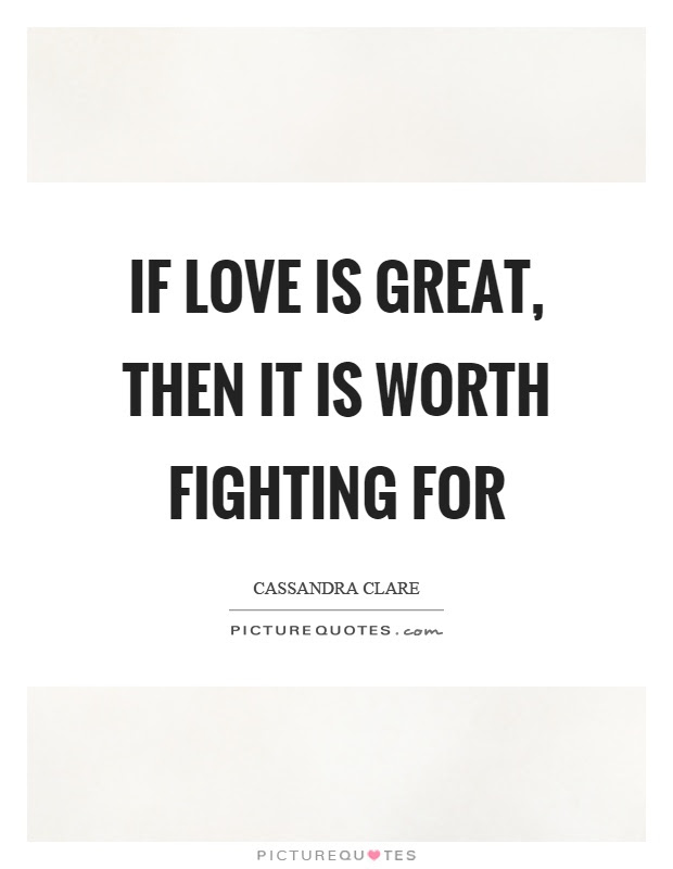 Fighting For Love Quotes Sayings Fighting For Love Picture Quotes