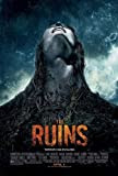 The Ruins [Theatrical Release]The Ruins [Theatrical Release]