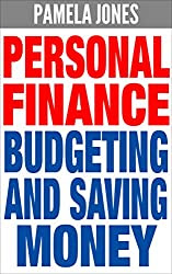 Personal Finance: Budgeting and Saving Money (FREE Bonuses Included) (Finance, Personal Finance, Budget, Budgeting, Budgeting Money, Save Money, Saving Money, Money)