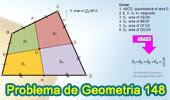 Problema de Geometría 148. Cuadrilátero, Área, Puntos medios de los lados opuestos, Suma de áreas.