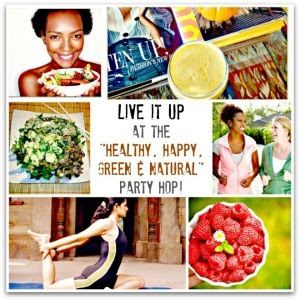 Happy New Year! Live it Up at the Healthy, Happy, Green & Natural Party Blog Hop #7